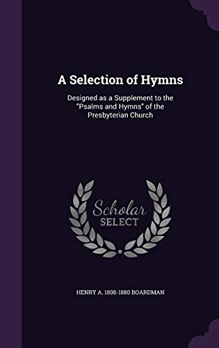 9781347383759: A Selection of Hymns: Designed as a Supplement to the