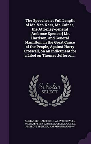 The Speeches at Full Length of Mr.: Alexander Hamilton, Harry