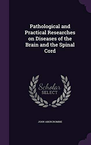 9781347392706: Pathological and Practical Researches on Diseases of the Brain and the Spinal Cord