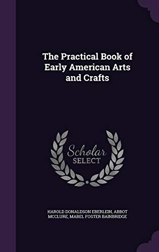 9781347406427: The Practical Book of Early American Arts and Crafts