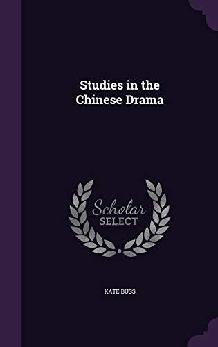 9781347415641: Studies in the Chinese Drama
