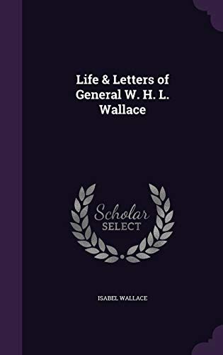 9781347426968: Life & Letters of General W. H. L. Wallace