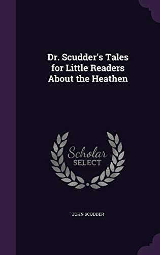 9781347434864: Dr. Scudder's Tales for Little Readers About the Heathen