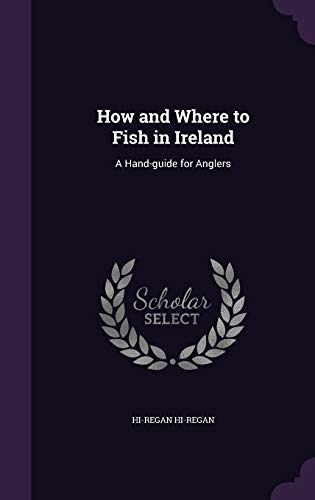 How and Where to Fish in Ireland: Hi-Regan