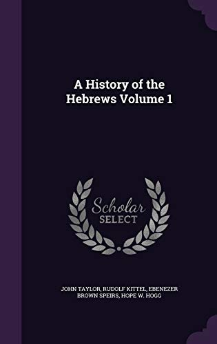 9781347438145: A History of the Hebrews Volume 1