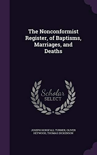 9781347441510: The Nonconformist Register, of Baptisms, Marriages, and Deaths