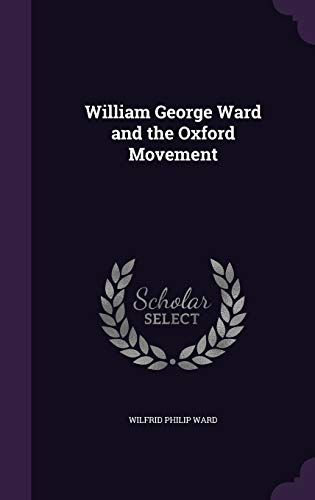 9781347447949: William George Ward and the Oxford Movement