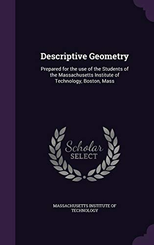 9781347451502: Descriptive Geometry: Prepared for the use of the Students of the Massachusetts Institute of Technology, Boston, Mass