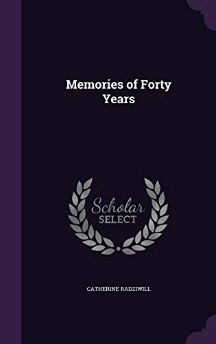 9781347453056: Memories of Forty Years