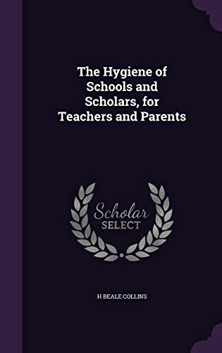 9781347454992: The Hygiene of Schools and Scholars, for Teachers and Parents