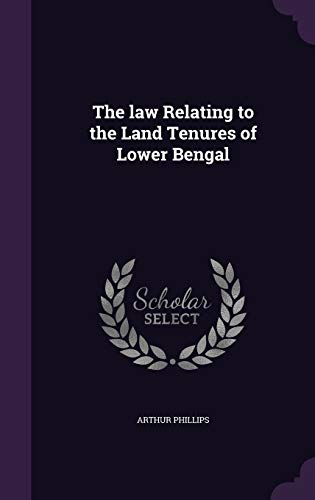 9781347455845: The law Relating to the Land Tenures of Lower Bengal