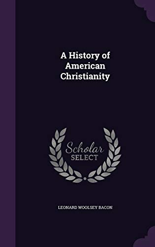 9781347470015: A History of American Christianity