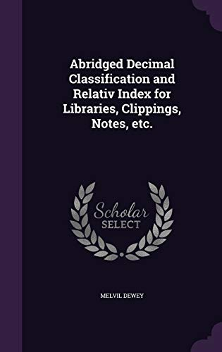 9781347474280: Abridged Decimal Classification and Relativ Index for Libraries, Clippings, Notes, etc.