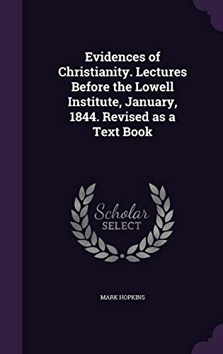 9781347478868: Evidences of Christianity. Lectures Before the Lowell Institute, January, 1844. Revised as a Text Book