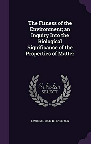 9781347492352: The Fitness of the Environment; an Inquiry Into the Biological Significance of the Properties of Matter