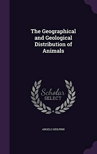 9781347497043: The Geographical and Geological Distribution of Animals