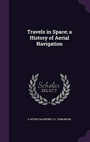 9781347497883: Travels in Space; a History of Aerial Navigation