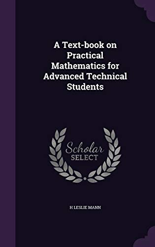 9781347498019: A Text-book on Practical Mathematics for Advanced Technical Students