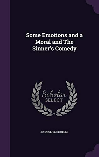 9781347503478: Some Emotions and a Moral and The Sinner's Comedy