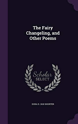 9781347512326: The Fairy Changeling, and Other Poems
