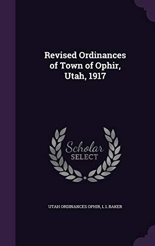 9781347534359: Revised Ordinances of Town of Ophir, Utah, 1917