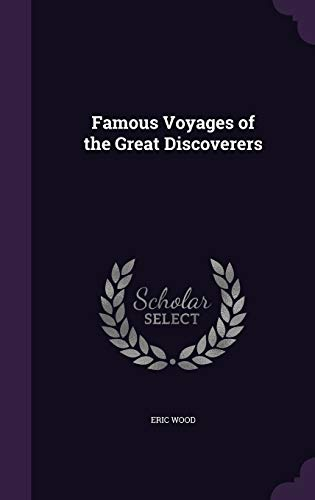 9781347537091: Famous Voyages of the Great Discoverers