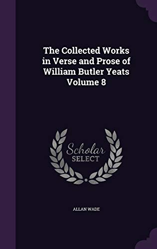 9781347537985: The Collected Works in Verse and Prose of William Butler Yeats Volume 8