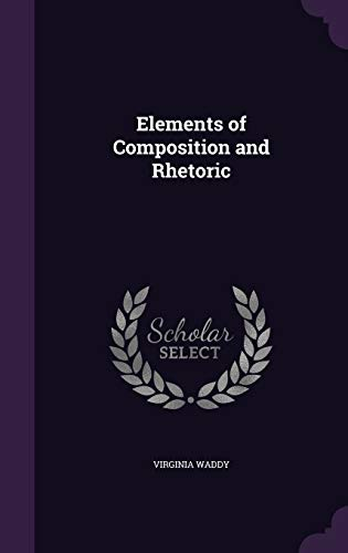 9781347547229: Elements of Composition and Rhetoric
