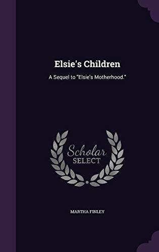 9781347547779: Elsie's Children: A Sequel to