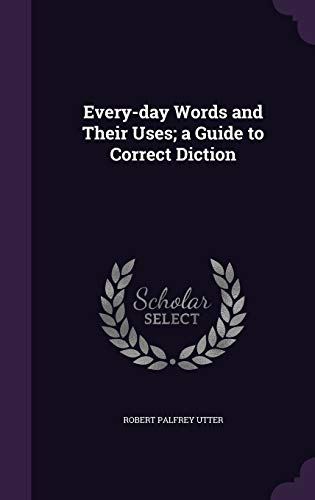 9781347549216: Every-day Words and Their Uses; a Guide to Correct Diction