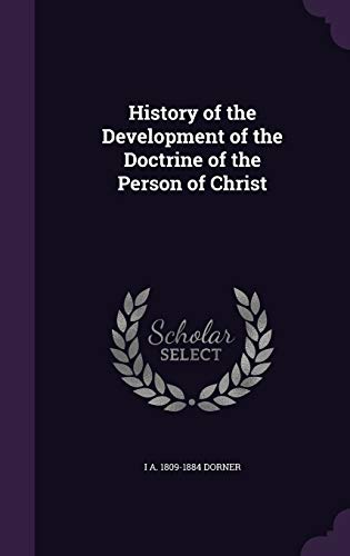 9781347557280: History of the Development of the Doctrine of the Person of Christ