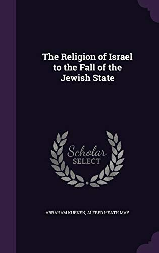 9781347559505: The Religion of Israel to the Fall of the Jewish State