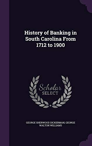 History of Banking in South Carolina from: George Sherwood Dickerman,