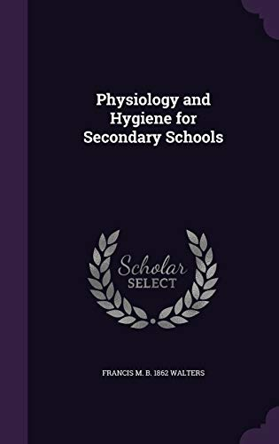 9781347570968: Physiology and Hygiene for Secondary Schools