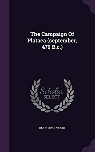 9781347604755: The Campaign Of Plataea (september, 479 B.c.)
