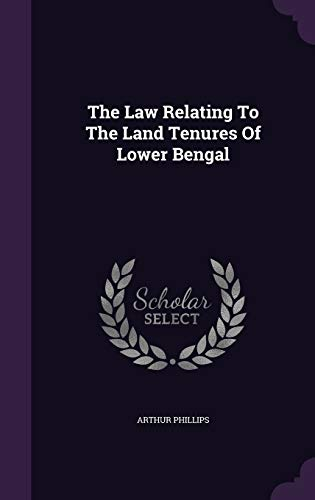 9781347609781: The Law Relating To The Land Tenures Of Lower Bengal