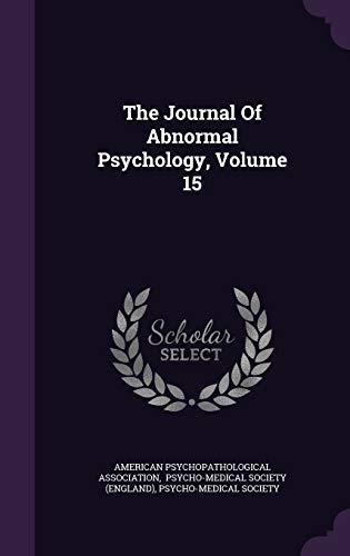 The Journal of Abnormal Psychology, Volume 15: American Psychopathological Association,