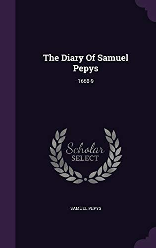 9781347617625: The Diary Of Samuel Pepys: 1668-9