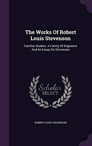 The Works of Robert Louis Stevenson: Familiar: Robert Louis Stevenson