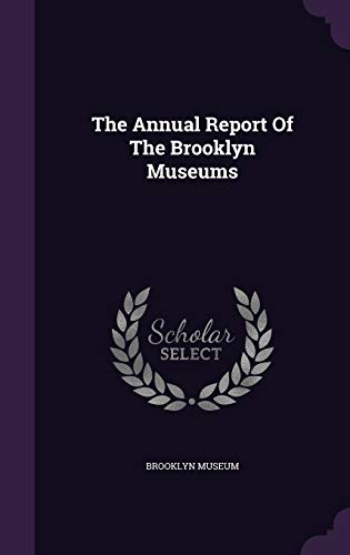 9781347628782: The Annual Report Of The Brooklyn Museums