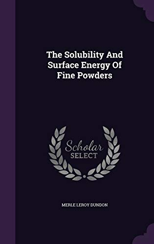 9781347635087: The Solubility And Surface Energy Of Fine Powders