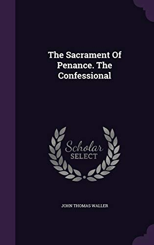 9781347639979: The Sacrament Of Penance. The Confessional