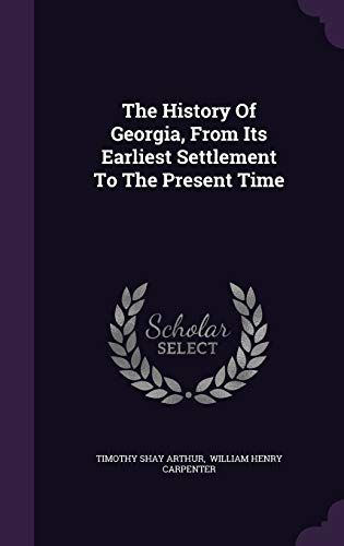 9781347643129: The History Of Georgia, From Its Earliest Settlement To The Present Time