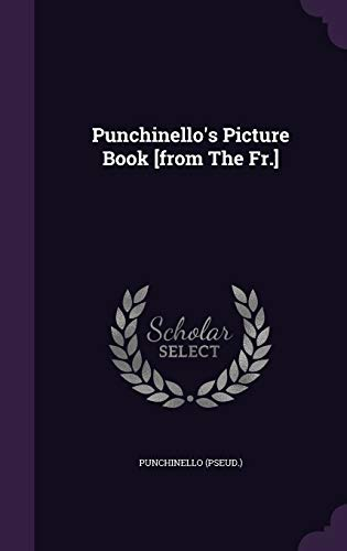 9781347648988: Punchinello's Picture Book [from The Fr.]