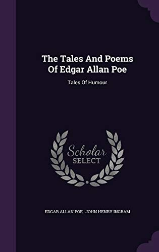 9781347650660: The Tales And Poems Of Edgar Allan Poe: Tales Of Humour