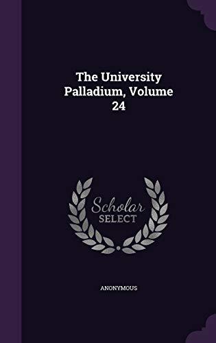 9781347658369: The University Palladium, Volume 24