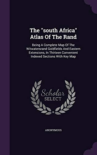 The South Africa Atlas of the Rand: Anonymous