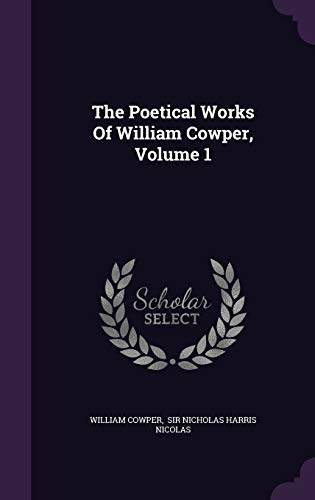 9781347680445: The Poetical Works Of William Cowper, Volume 1
