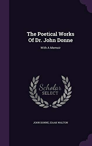 9781347688205: The Poetical Works of Dr. John Donne: With a Memoir