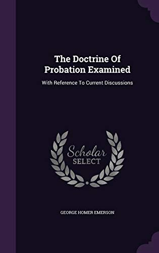 9781347704080: The Doctrine Of Probation Examined: With Reference To Current Discussions